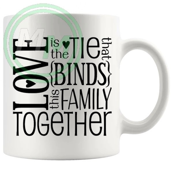 love is the tie that binds this family together mug