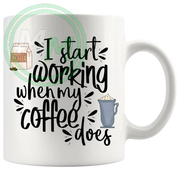 i start working when my coffee does novelty mug