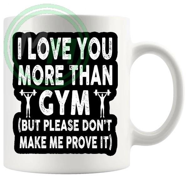 i love you more than gym novelty mug