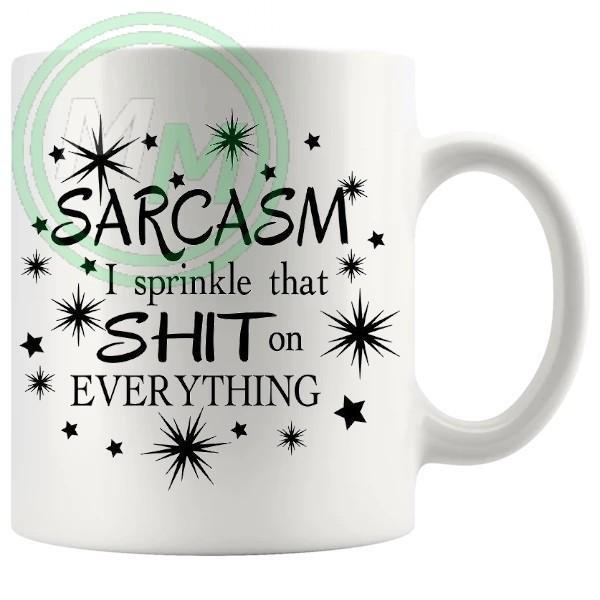 sarcasm i sprinkle that shit on everything novelty mug