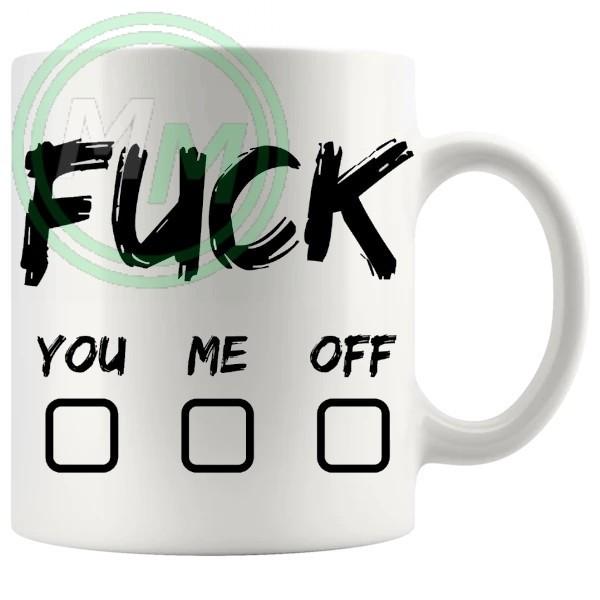 fuck you fuck me fuck off novelty mug