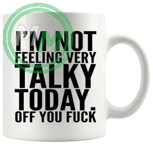 im not feeling very talky today novelty mug