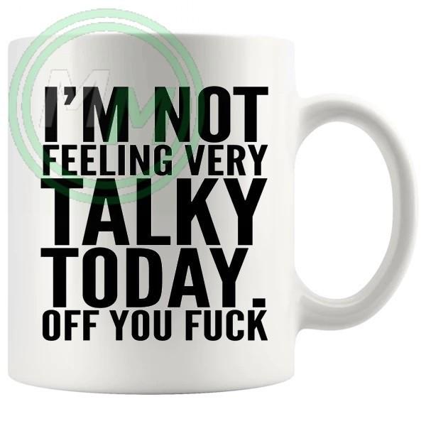 im not feeling very talky today novelty mug