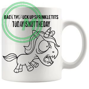 back the fuck up sprinkle tits unicorn novelty mug