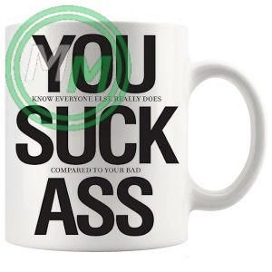 you suck ass novelty mug