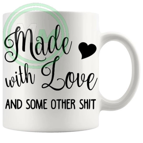 made with love and some other shit novelty mug