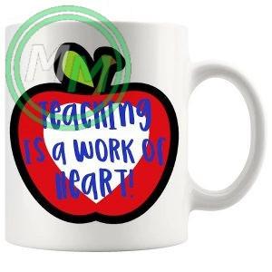 teaching is a work of heart novelty mug