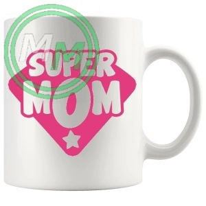super mom novelty mug