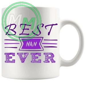 best nan ever style 2 novelty mug