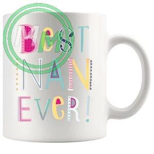 best nan ever novelty mug