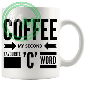Coffee my second favourite c word Novelty Mug