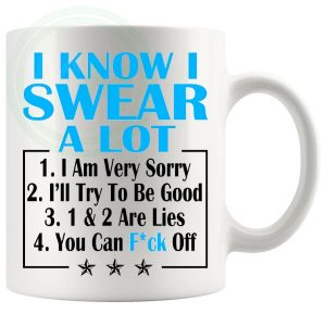 i know i swear a lot blue Novelty Mug