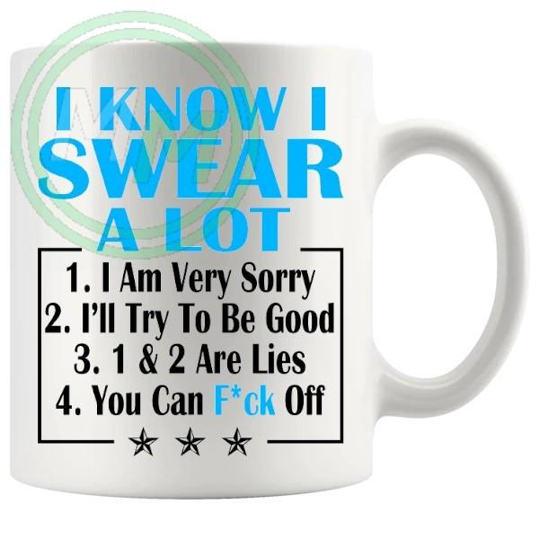 i know i swear a lot blue Novelty Mug
