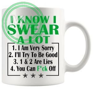 i know i swear a lot green Novelty Mug