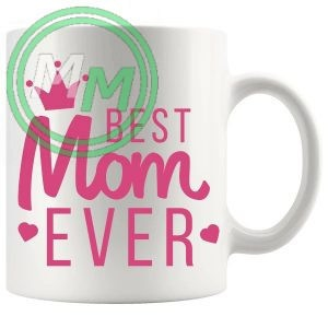 Best Mom Ever Style 1 Novelty Mug