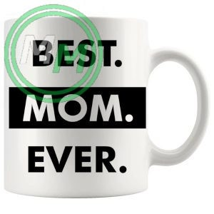 Best Mom Ever Style 2 Novelty Mug