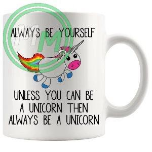 always be yourself Novelty Mug