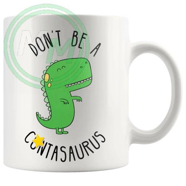 dont be a cuntasaurus mug