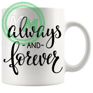 always and forever novelty mug