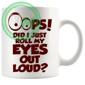 oops did i just roll my eyes out loud novelty mug in red
