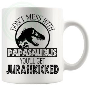 Dont Mess With The Papasaurus Mug