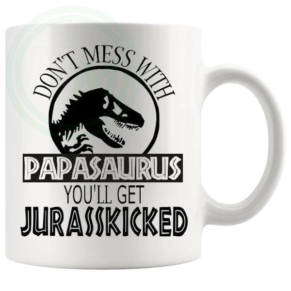 Dont Mess With The Papasaurus Mug