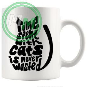 time spent with cats is never wasted novelty mug