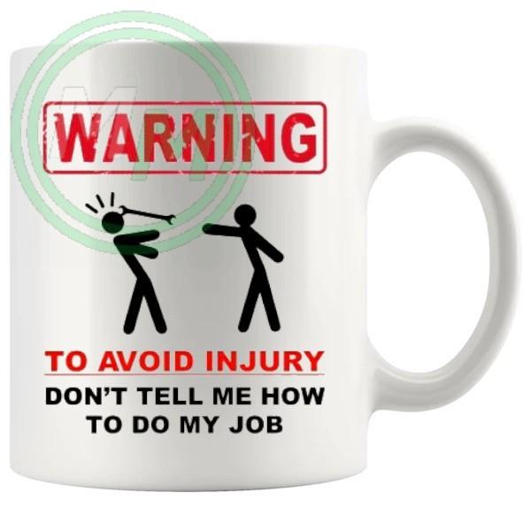 warning to avoid injury novelty mug