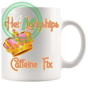 Her Ladyships Caffeine Fix Mug