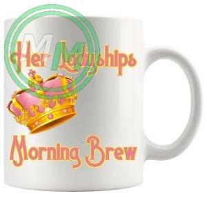 Her Ladyships Morning Brew Mug