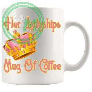 Her Ladyships Mug Of Coffee 1