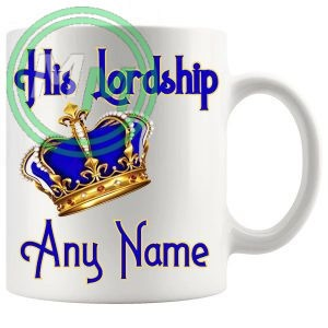His Lordship Any Name Added Mug
