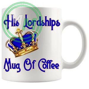 His Lordships Mug Of Coffee