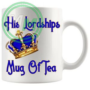 His Lordships Mug Of Tea