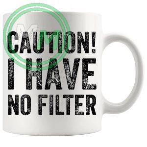 caution i have no filter mug