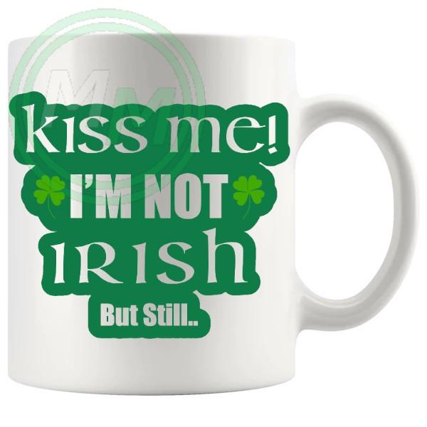 kiss me im not irish but still mug