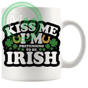 kiss me im pretending to be irish mug
