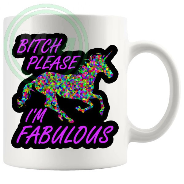 Bitch Please Im Fabulous Mug