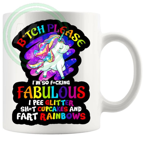 Bitch Please Im So Fabulous Mug