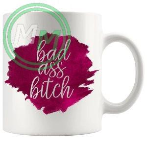 bad ass bitch mug