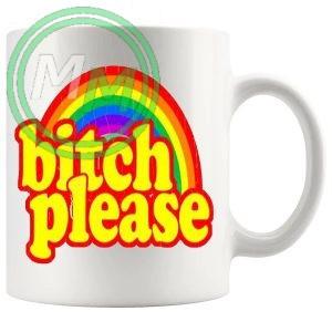 bitch please mug