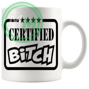 certified bitch mug