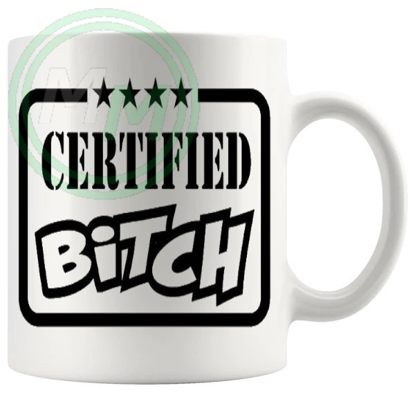 certified bitch mug
