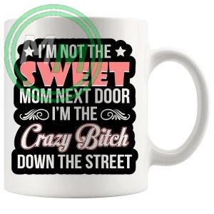 im not the sweet mom next door mug
