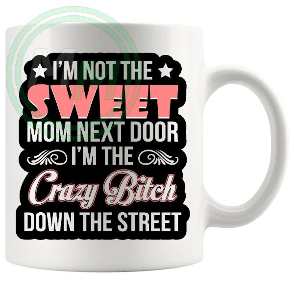 im not the sweet mom next door mug