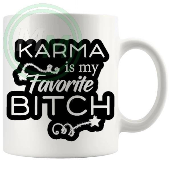 karma is my favourite bitch mug