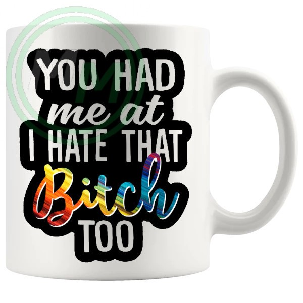 you had me at bitch mug