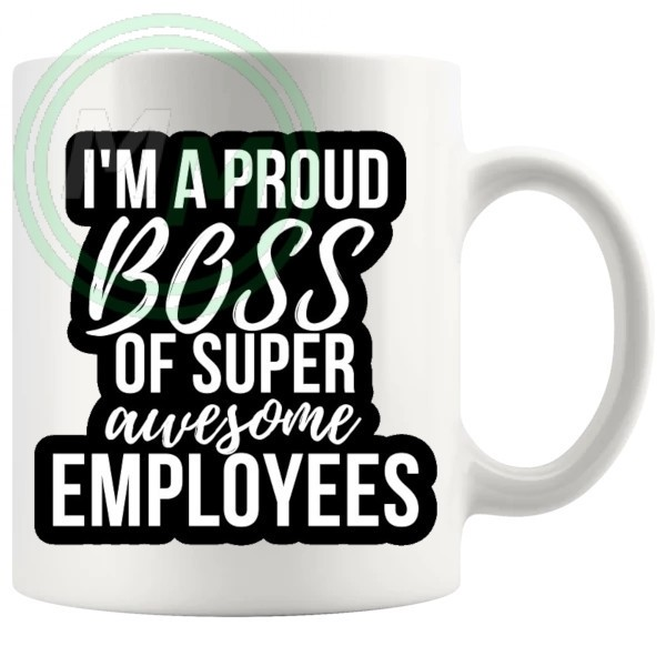 im a proud boss mug