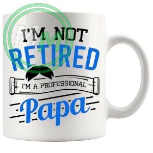 im not retired mug