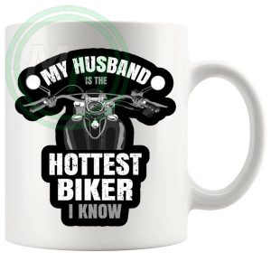 my husband is the hottest biker i know mug